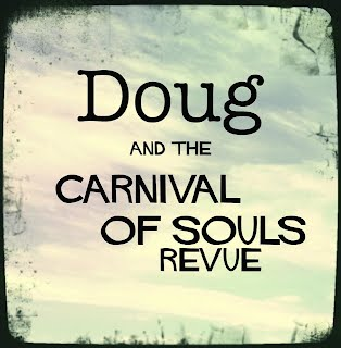 Doug and the Carnival of Souls Revue